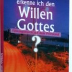 Buch: Wie erkenne ich den Willen Gottes?