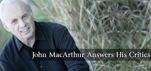 John-MacArthur-Answers-His-Critics-3[1]