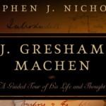 J. Gresham Machen: Von der Liebe Christi genötigt, für ihn einzustehen