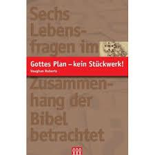 gottes Plan - kein stückwerk