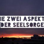 Die zwei Aspekte der Seelsorge – Thomas Schirrmacher