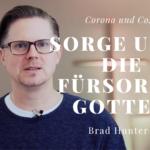 Sorge und die Fürsorge Gottes – Brad Hunter