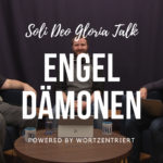 Engel und Dämonen – Soli Deo Gloria Talk (Video)