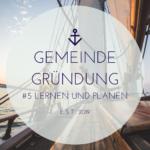 Gemeindegründung – 5 – Lernen und Planen – Die Philosophie des Dienstes