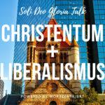 Christentum und Liberalismus – Teil 1 von 2 – Soli Deo Gloria Talk (Video)