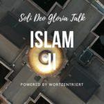 Islam – Teil 2 von 2 – Soli Deo Gloria Talk