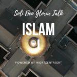 Islam – Teil 1 von 2 – Soli Deo Gloria Talk