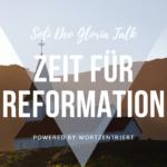 Warum die Reformation noch heute von Bedeutung ist, Teil 1 (feat. Dr. Kai Soltau) Soli Deo Gloria Talk